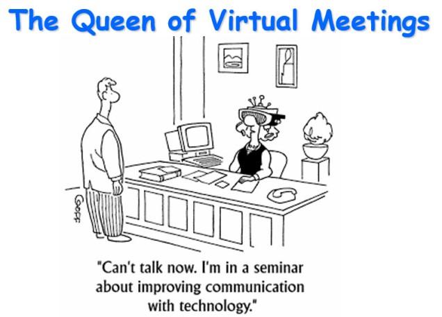 Queen of Virtual Meetings